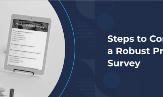 Steps to Conduct a Robust Product Survey