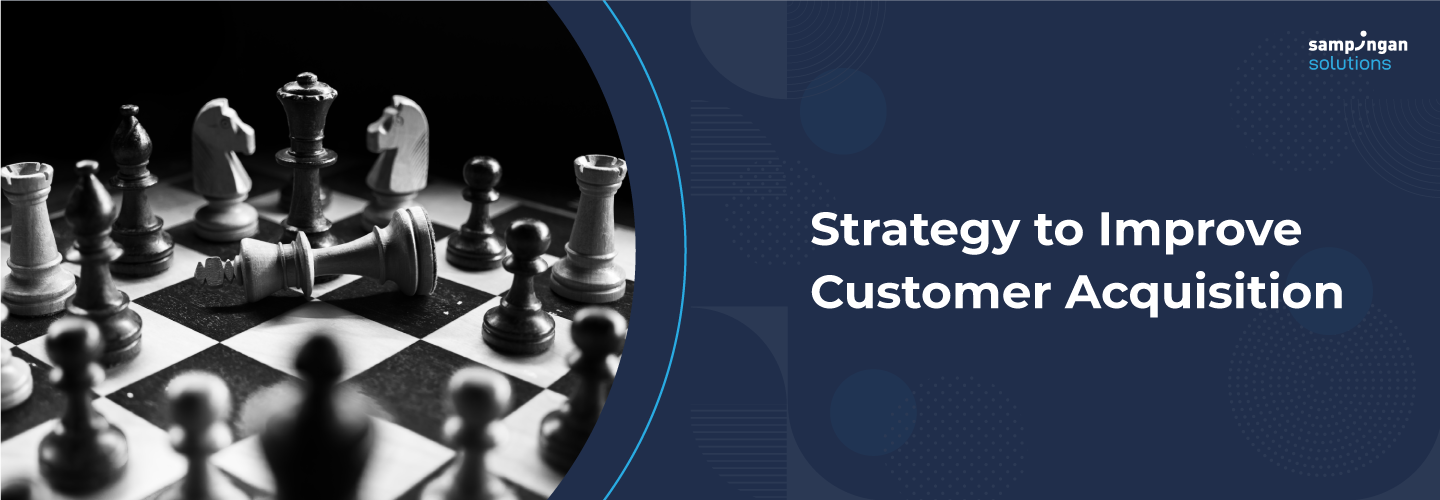 Strategy to Improve Customer Acquisition