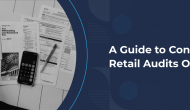 A Guide to Conduct Retail Audits Optimally
