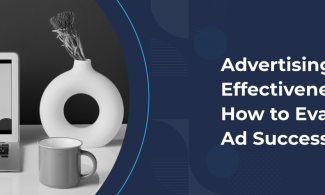 Advertising Effectiveness How to Evaluate Ad Success