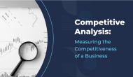 Competitive Analysis_ Measuring the Competitiveness of a Business