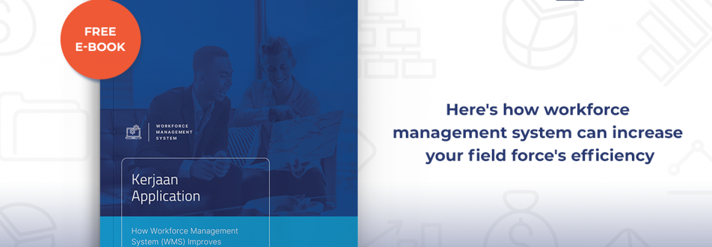 How Workforce Management System (WMS) Improves Field Team Performance
